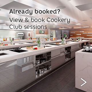 Already booked? View and book cookery club sessions
