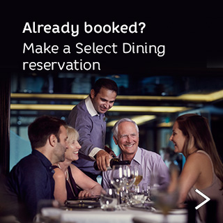 Already booked? Make a select dining reservation